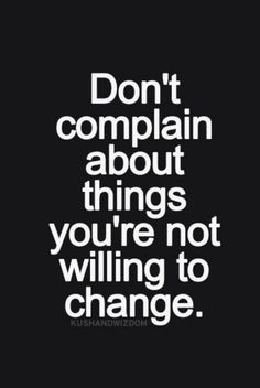 Is something not working for you? Change it. #change #wisdom #RPmuses