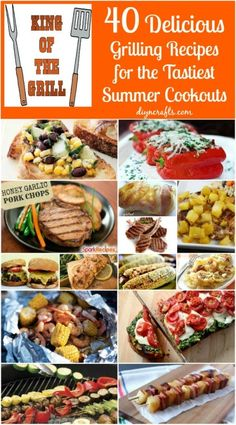 40 Delicious Grilling Recipes for the Tastiest Summer Cookouts