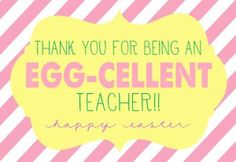 Easter - Thanks for being an egg-cellent teacher