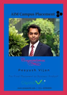 Continuing the string of excellent placements at Asia Pacific Institute of Management, New Delhi, we wish our heartiest Congratulations to Peeyush Vijan for getting placed as a Business Analyst with Capital Via.