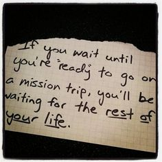 """Waiting until you're """"ready"""" to go on a mission trip?"""