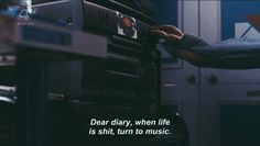 """""""dear diary, when life is shit, turn to music"""" grunge quote Citations Grunge, La Haine Film, Grunge Quotes, Film Quotes, Music Quotes, Quotes Quotes, Quote Aesthetic, Aesthetic Poetry, Aesthetic Grunge"""