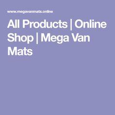 All Products   Online Shop    Mega Van Mats