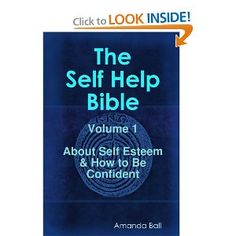 The Self Help Bible - Volume 1 About Self Esteem & How To Be Confident How To Get Confidence, Self Confidence, The Life, Self Esteem, Self Help, Anxiety, My Books, Bible, Reading