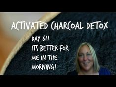 Activated Charcoal DeTox Day 6