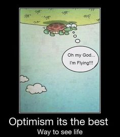 Guess I'm not an optimist. My first thought would be where the beep is Mary Poppins and why am I so dizzy.