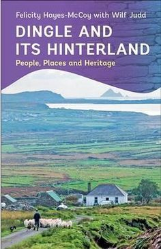 """Read """"Dingle and its Hinterland: People, Places and Heritage"""" by Felicity Hayes-McCoy available from Rakuten Kobo. The western Dingle Peninsula, at the edge of Europe, is one of Ireland's most remote regions. For millennia, it has also. Ireland Vacation, Ireland Travel, Ireland People, Backpacking Ireland, Ireland With Kids, Ireland Culture, Ireland Hotels, Ireland Weather, Ireland Holiday"""