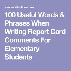 100 Useful Words & Phrases When Writing Report Card Comments For Elementary Students Student Behavior, Student Teaching, Teaching Tools, Teaching Ideas, School Report Card, Report Cards, Teacher Comments, Report Card Comments, Report Card Template