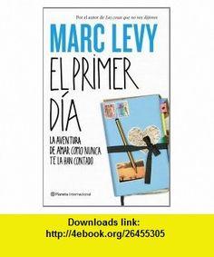 EL PRIMER DIA (9788408094234) MARC LEVY , ISBN-10: 8408094234  , ISBN-13: 978-8408094234 , ASIN: 8408094238 , tutorials , pdf , ebook , torrent , downloads , rapidshare , filesonic , hotfile , megaupload , fileserve