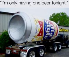 Largest Beer Can Adult Humor, Man Humor, I Laughed, Funny Pictures, Alcohol, Lol, Trucks, Vehicles, How To Make