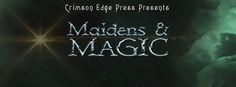 Weekly Fantasy Fix: Maidens & Magic NOW AVAILABLE   Joshua Robertson