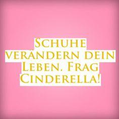 Schuhe verändern dein Leben. Frag Cinderella! | erdbeerlounge.de