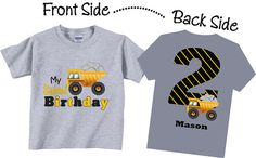 Featuring personalized Birthday Shirts for boys with a cool dump truck. This is a front and back design which shows on the front My Third Birthday with a dump truck and on the back it has a big number dump truck and childs name. 1st Birthday Shirts, 1st Boy Birthday, 2nd Birthday Parties, Birthday Ideas, Construction Birthday Parties, Construction Theme, First Birthdays, Dump Truck, Boys