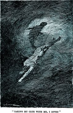 """Taking my clue with me, I dived.""  From Lost on Du Corrig by Standish James O'Grady, 1894."
