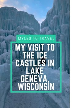 My Visit to the Ice Castles in Lake Geneva, #Wisconsin. #Icecastles