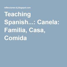 Teaching Spanish...: Canela: Familia, Casa, Comida