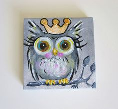 Princess Owl. Original Mini Painting.    This is a 3 X 3 inch original acrylic painting on wrapped canvas. The wrapped edges of the canvas