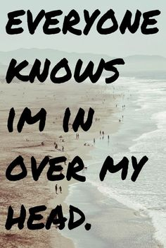 The Fray Over my Head. Really applicable song...