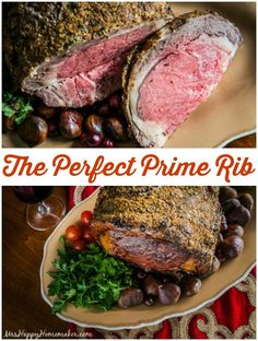 The Perfect Prime Rib -  I developed this recipe alongside one of the chefs at the Certified Angus Beef commission, so you KNOW it's good! Check it out - it's absolutely perfect!