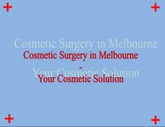 Cosmetic surgery can help restore your beauty through cosmetic institute in Melbourne, most of the people go for it when their face has distorted due to an injury.