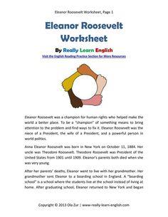 Eleanor Roosevelt Worksheet By Really Learn English: http://www.really-learn-english.com/support-files/worksheet_eleanor_roosevelt.pdf