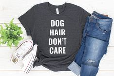"""Dog hair, don't care"" is the motto of most dog moms (except for the ones with non-shedding breeds of course). The shirts are super soft and comfortable with a relaxed fit, making it easily your new favorite t-shirt. 10% of your purchase is donated to help dogs in need at local animal shelters. Dog Mom Gifts, Gifts For Dog Owners, Gifts For Mom, Sexy Shirts, Mom Shirts, Funny Shirts, Equality Shirt, Feminist Shirt, Hoodie Sweatshirts"