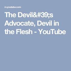 The Devil's Advocate, Devil in the Flesh - YouTube