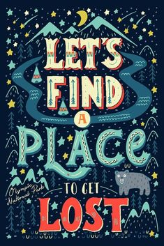 Illustration of Let's find a place to get lost. Colorful hand-lettered quote with an American native landscape map background. This illustration can be used as a print on T-shirts and bags. vector art, clipart and stock vectors. Typography Quotes, Typography Inspiration, Typography Letters, Typography Design, Sign Letters, Chalkboard Lettering, Quote Design, Lettering Ideas, Lettering Art