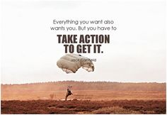 Everything you want also wants you. But you have to take action to get it. - Jack Canfield #takeaction #qotd #quote #inspirational #inspirationalquote #inspirationalwords