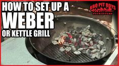 How to set up a Weber or Kettle Grill by the BBQ Pit Boys Braai Recipes, Barbecue Recipes, Kettle Bbq, Weber Kettle, Bbq Supplies, Custom Bbq Pits, Pit Boys, Chicken Plating, How To Cook Burgers