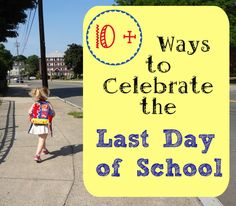 Fun ways to celebrate the end of school/start of summer