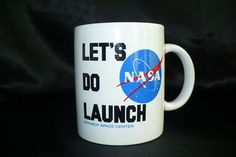 SOLD! NASA, Kennedy Space Center, Let's Do Launch Coffee Mug.  Please click on the picture if you would like to see other great items in my ebay store.