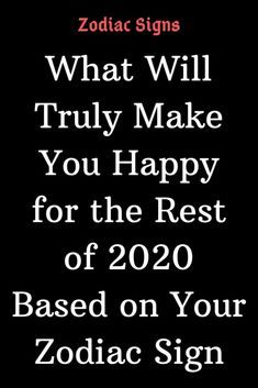 What Will Truly Make You Happy for the Rest of 2020 Based on Your Zodiac Sign Sagittarius Facts, Aquarius Facts, Pisces Zodiac, Zodiac Quotes, Zodiac Signs, Leo Love Horoscope, Yearly Horoscope, Gemini Love