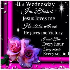 Its Wednesday Im Blessed good morning wednesday hump day wednesday quotes good morning quotes happy wednesday good morning wednesday wednesday quote happy wednesday quotes beautiful wednesday quotes wednesday quotes for friends and family Wednesday Morning Images, Wednesday Quotes And Images, Happy Wednesday Pictures, Wednesday Hump Day, Blessed Wednesday, Happy Wednesday Quotes, Thursday, Blessed Week, Happy Friday