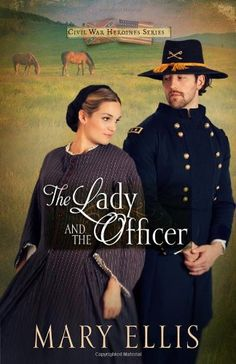 The Lady and the Officer (Civil War Heroines Series) by Mary Ellis http://www.amazon.com/dp/0736950540/ref=cm_sw_r_pi_dp_ub5Ktb05S4R5P257