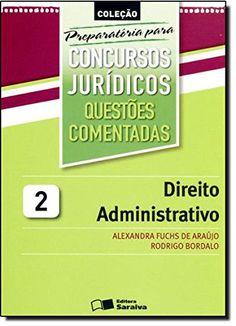 Direito Administrativo - Volume 2. Coleção Preparatória Para Concursos Jurídicos (Em Portuguese do Brasil) - http://apostilasdacris.com.br/direito-administrativo-volume-2-colecao-preparatoria-para-concursos-juridicos-em-portuguese-do-brasil/