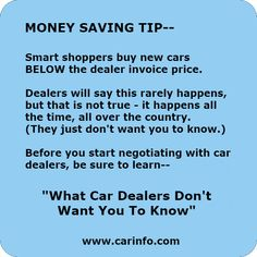 """Money Saving Tips - How to save money when buying new cars. Learn how smart shoppers buy new cars & trucks, saving thousands of dollars. """"What Car Dealers Don't Want You To Know"""" and lots more by CARINFO. Buying New Car, Car Buying Tips, Money Saving Tips, Bodybuilding Meal Plan, Coffee Maker With Grinder, Car Purchase, Benz E Class, Benz S, Car Shop"""