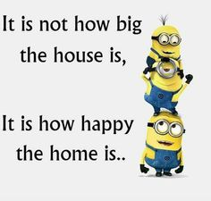 Exactly, but the bigger the better so you can go to opposite ends of the house, and then you only have to see each other on holidays...hehehe