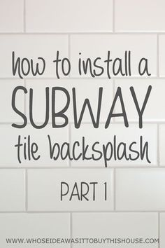 How to install a white subway tile kitchen backsplash This is