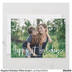 Happiest Holidays White Script | Christmas Photo Holiday Card Merry Christmas Card Photo, Simple Christmas Cards, Holiday Photo Cards, Holiday Photos, Paper Dahlia, Holiday Postcards, White Elephant Gifts, Happy Holidays, Script