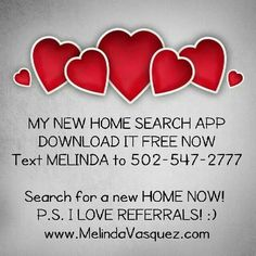 FREE #homesearchapp DOWNLOAD IT NOW!  SEARCH FOR YOUR NEW HOME IN THE PALM OF YOUR HAND :)  www.MelindaVasquez.com