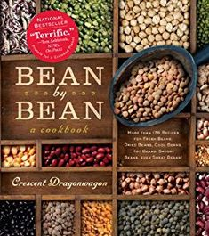 Bean By Bean: A Cookbook: More than 175 Recipes for Fresh Beans, Dried Beans, Cool Beans, Hot Beans, Savory Beans, Even Sweet Beans! by [Dragonwagon, Crescent]