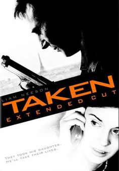 Taken. Love this movie. The love of a father.