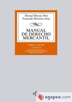 Manual de derecho mercantil / Manuel Broseta Pont ; edición a cargo de  Fernando Martínez Sanz.. -- 22ª ed.. -- Madrid : Tecnos, 2015.