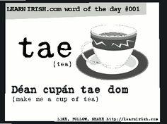 LearnIrish.com Word of the Day #1: Tae (tea) #gaeilge #irish
