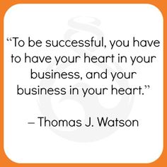 Your heart is an important investment in your business. You should be passionate about what you do! Investing, Success, Passion, Business, Heart