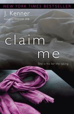 Claim Me (The Stark Trilogy): A Novel by J. Kenner, http://www.amazon.com/dp/B00AXIZ5MC/ref=cm_sw_r_pi_dp_Tpy-rb1YKRBSY