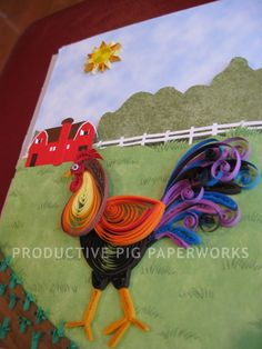 Rooster Quilling