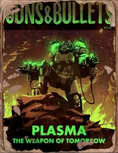 Fallout 4 Guns and Bullets Plasma Weapons of Tomorrow Poster Poster Fallout Art, Fallout Book, Fallout 4 Funny, Fallout Posters, Fallout Concept Art, Fallout New Vegas, Fallout Perks, Fallout Weapons, Fallout Tattoo