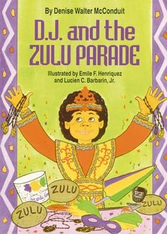 D. J. and the Zulu Parade (The D.J. Series) by Denise McConduit, http://www.amazon.com/dp/1565540638/ref=cm_sw_r_pi_dp_wH70qb1HZAPFZ